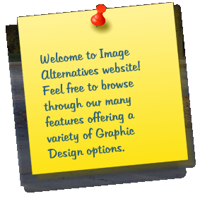 Welcome to Image Alternatives website! Feel free to browse through our many features offering a variety of Graphic Design options.